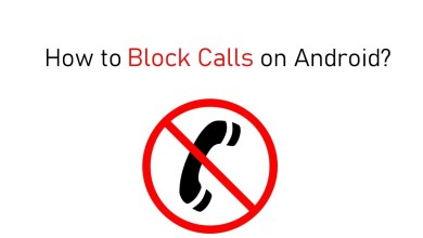 Photo of How to Block Calls on Android [For Different Models]