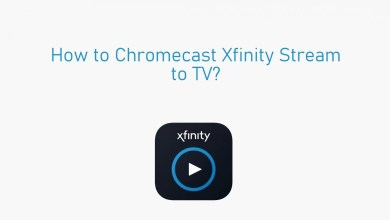 Photo of How to Chromecast Xfinity Stream to TV [With Screenshots]