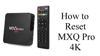 Photo of How to Factory Reset MXQ Pro 4K Android TV Box