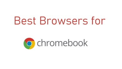 Photo of Best Browsers for Chromebook [Updated 2020]