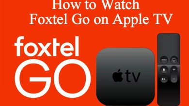 Photo of How to Watch Foxtel Go on Apple TV 4K