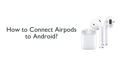 Connect Airpods to Android