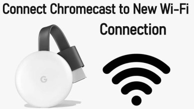 Photo of How to Connect Chromecast to New WiFi? [Easy Ways]
