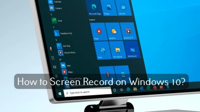 Photo of How to Screen Record on Windows 10 Laptop & Computer