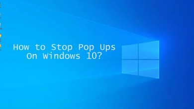 Photo of How to Stop Pop Ups On Windows 10 in 6 Easy Ways