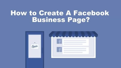 Photo of How to Create A Facebook Business Page in Just 5 Minutes