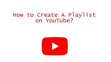 Photo of How to Create A Playlist on YouTube And Add Videos