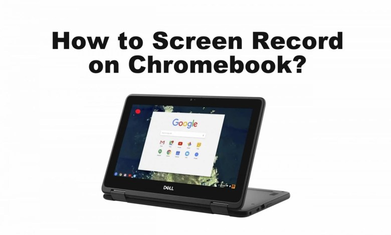 How to Screen Record on Chromebook