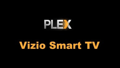 Photo of How to Install Plex on Vizio Smart TV in Easy Ways