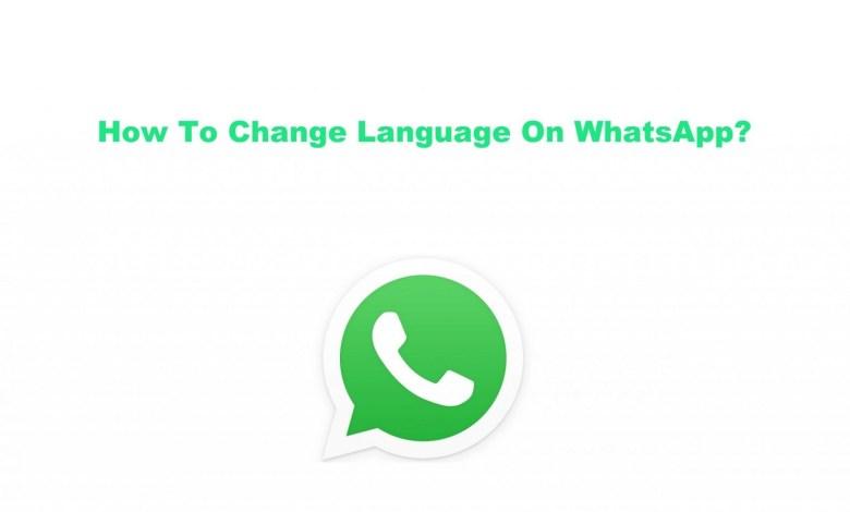 How To Change Language On WhatsApp