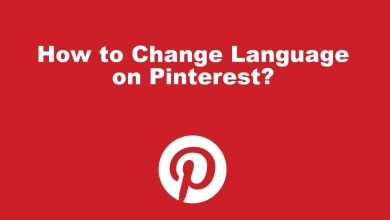Photo of How to Change Language on Pinterest Settings