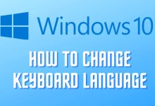Photo of How to Change Keyboard Language on Windows 10