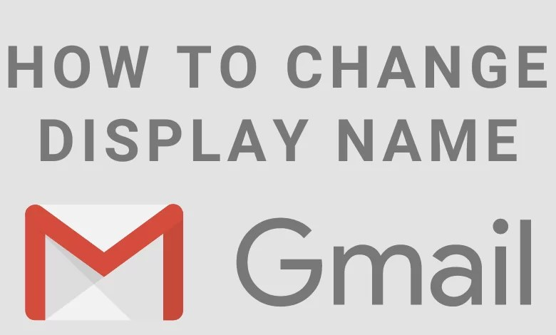 How to Change Display Name on Gmail
