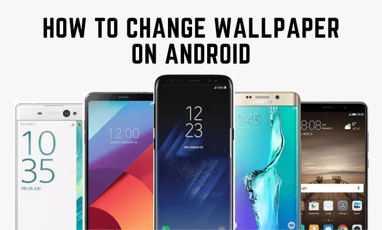 How to Change Wallpaper on Android?