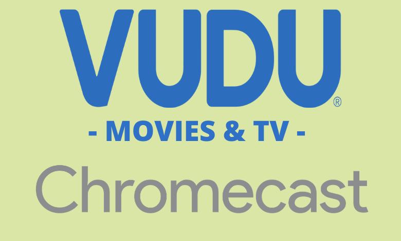 Chromecast Vudu