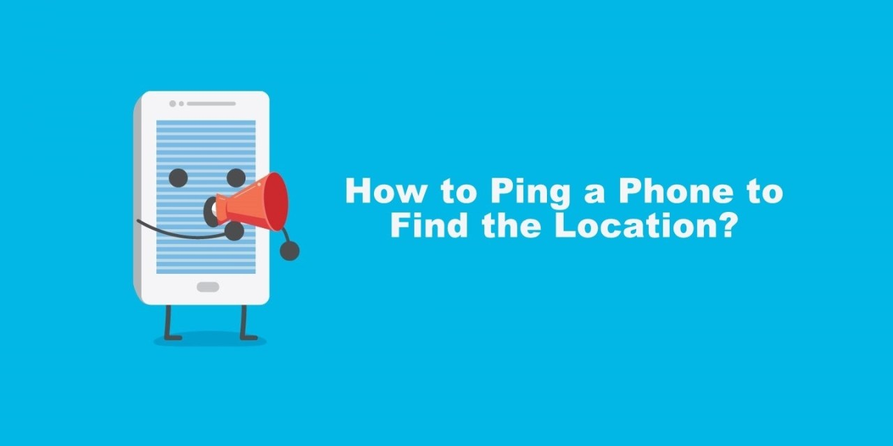 How to Ping a Phone to Find the Location