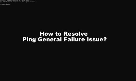 How to Resolve Ping General Failure Issue [3 Working Methods]