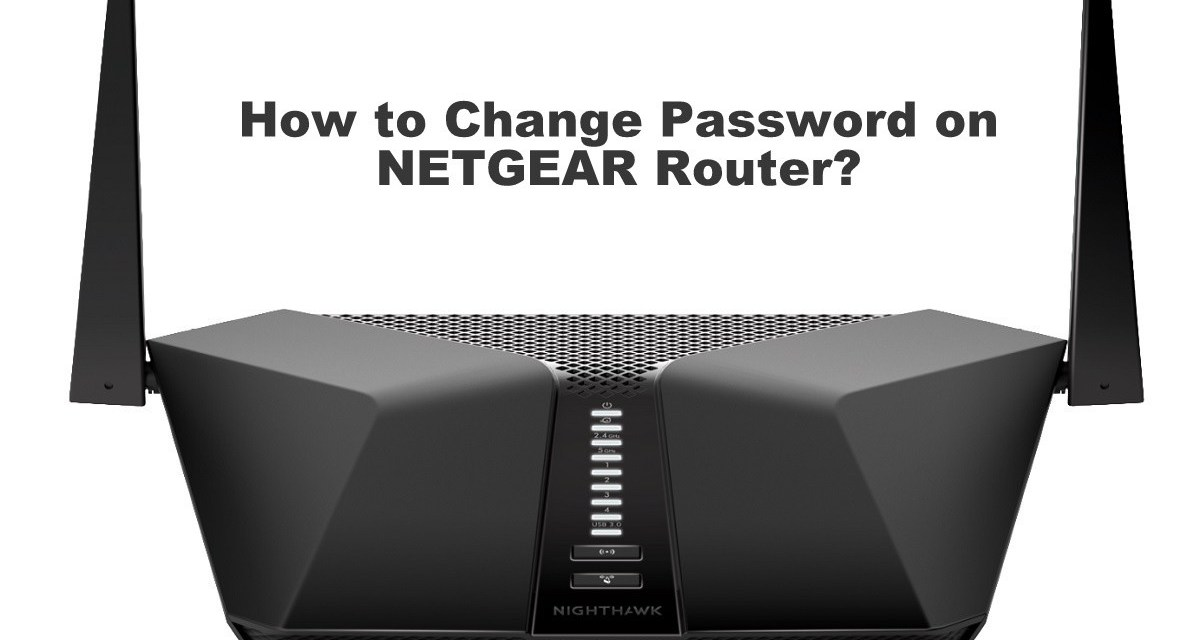 How to Change Password on NETGEAR Router [Step by Step]