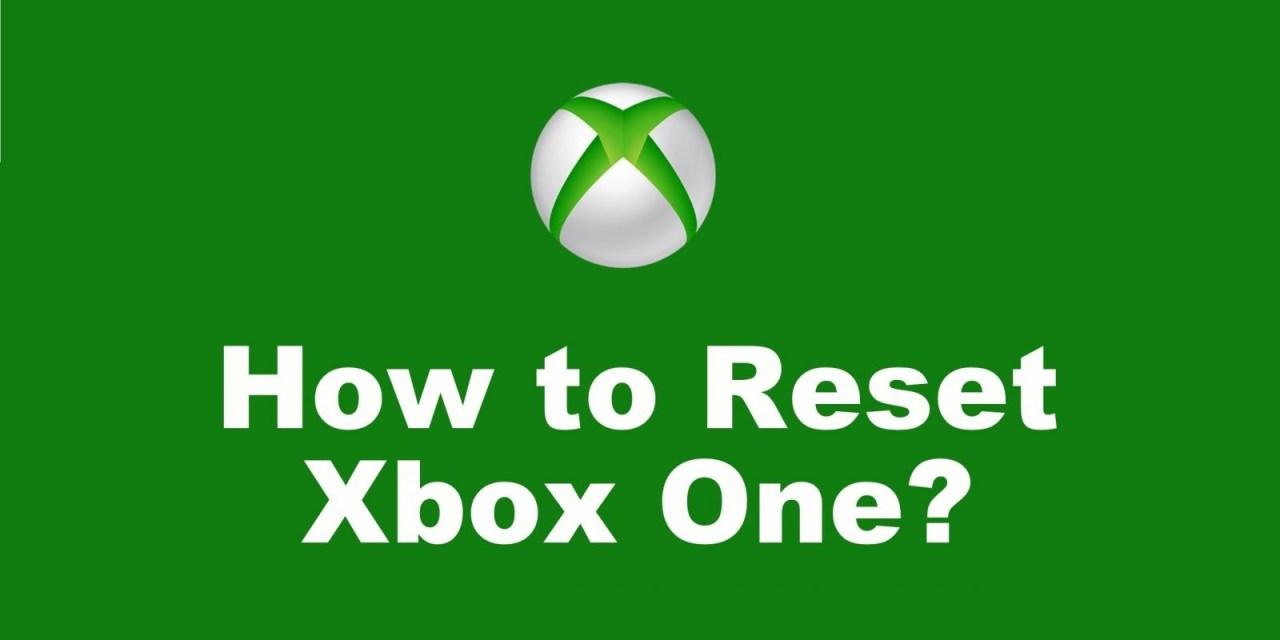 How to Reset Xbox One in 3 Unique Methods