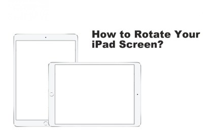 How to Rotate the iPad Screen and Enable/Disable Auto-Rotate
