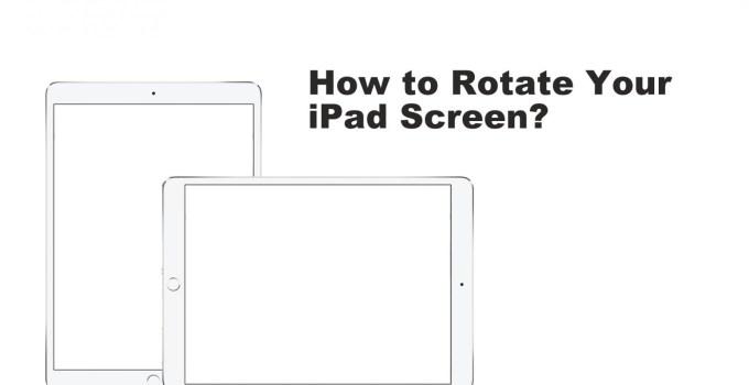 How to Rotate iPad Screen