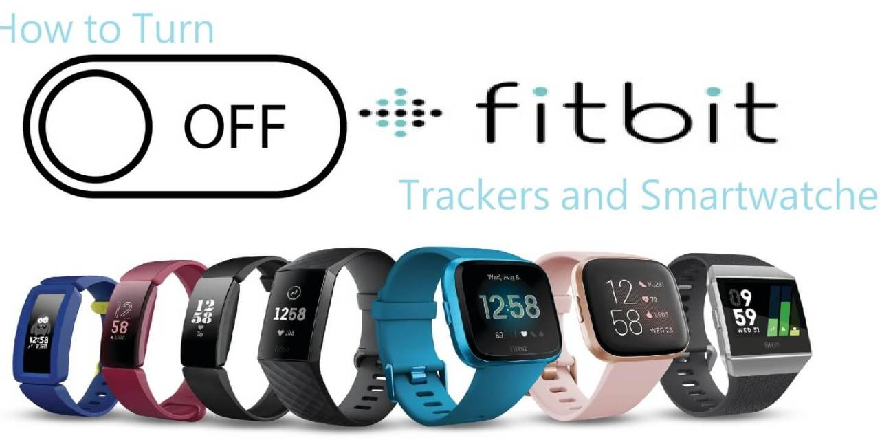 How to Turn Off Fitbit Watches and Trackers [All Models]