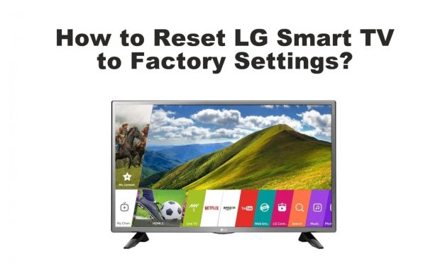 How to Reset LG Smart TV to Factory Settings
