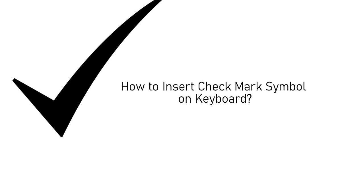 How to Insert Check Mark Symbol on Keyboard