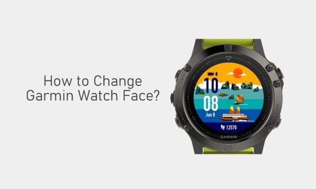 How to Change Garmin Watch Face [Step-By-Step]