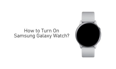 How to Turn On Samsung Galaxy Watch