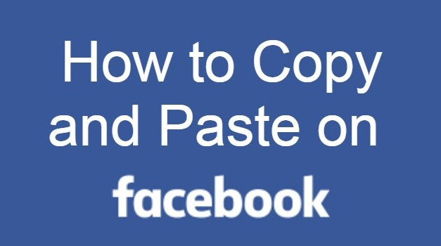 How to Copy and Paste on Facebook [Smartphone & PC]