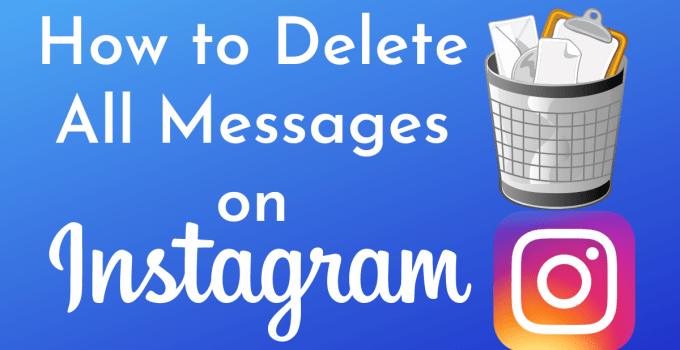 How to Delete All Messages on Instagram