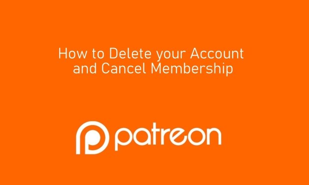 How to Delete Patreon Account and Cancel My Membership
