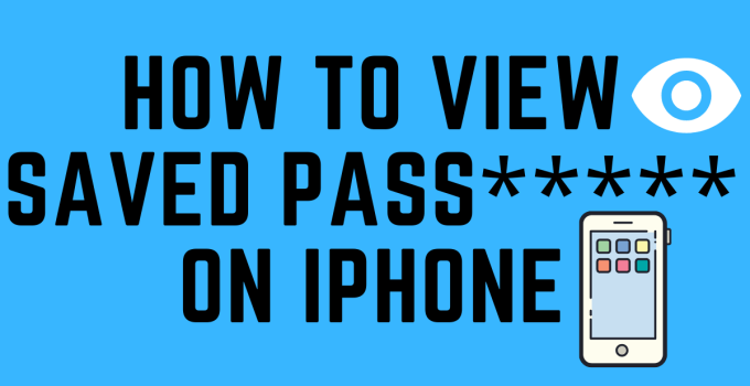 How to View Saved Passwords on iPhone