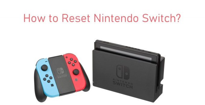 How to reset Nintendo Switch