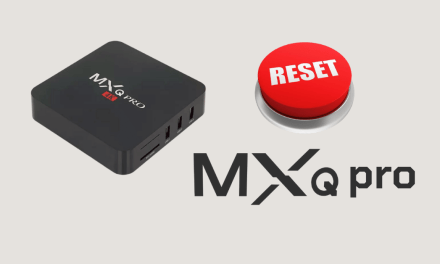 How to (Hard/Soft) Reset MXQ Pro 4K Easily