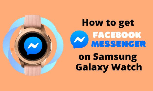 How to Get Facebook Messenger On Samsung Galaxy Watch
