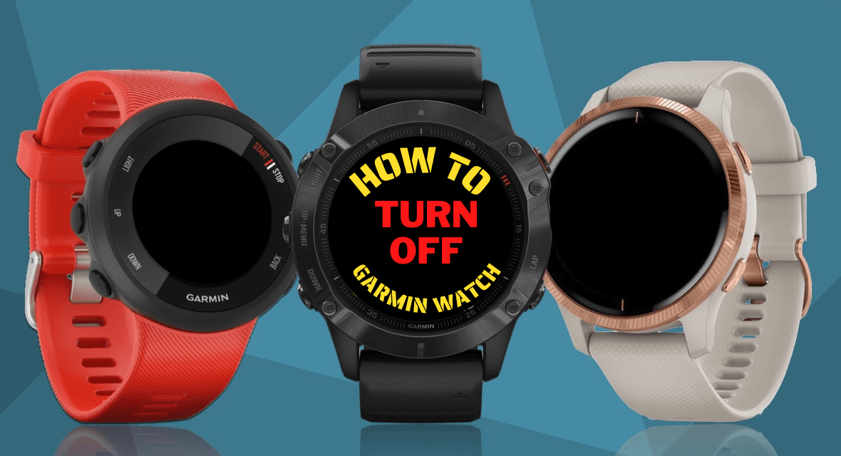 How to Turn Off your Garmin Watch [All Models]