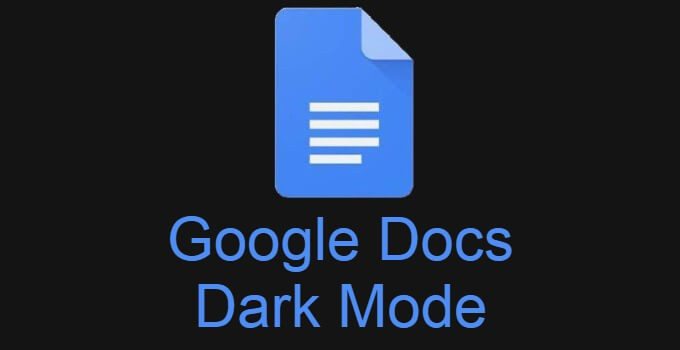 How to Enable Google Docs Dark Mode on Smartphone & PC