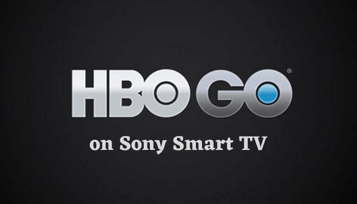 How to Get HBO Go on Sony TV [Alternative Approach]