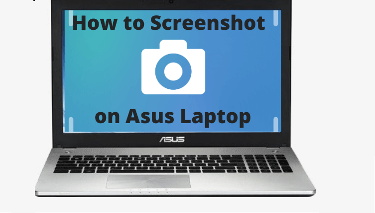How to Screenshot on Asus Laptop [7 Easy Ways]