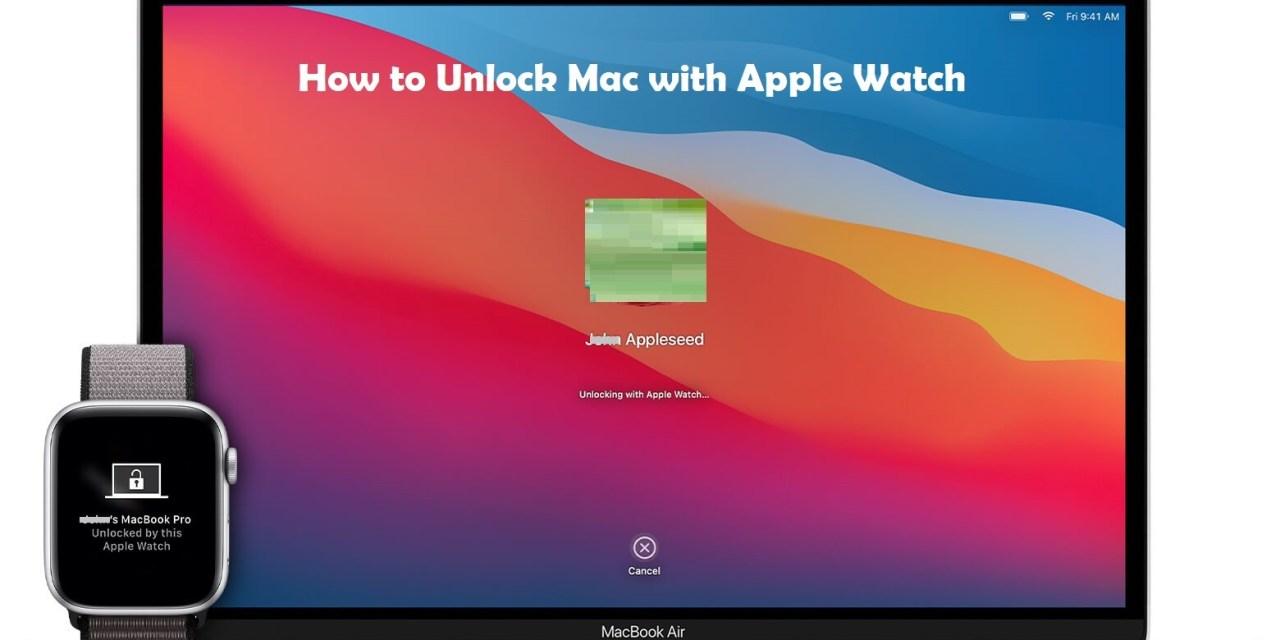 How to Unlock Mac with Apple Watch [Using Auto-Unlock]