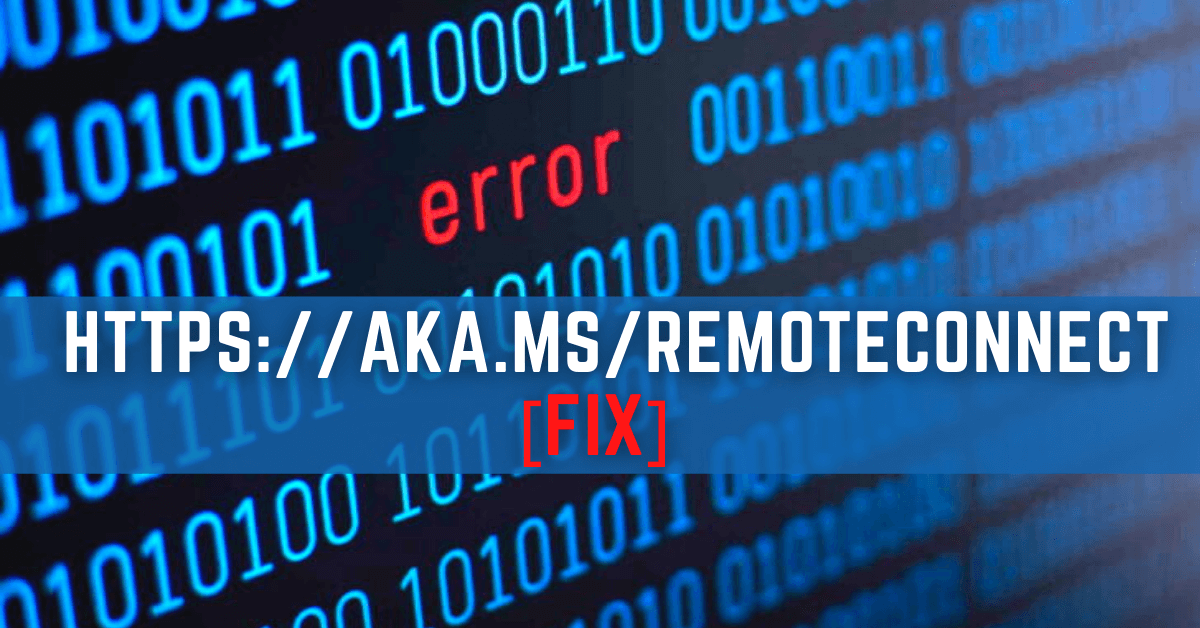 What is https aka ms remoteconnect Error   How to Fix Instantly