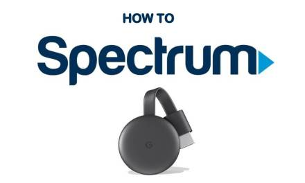 How to Cast Spectrum TV to Chromecast TV – Possible Ways