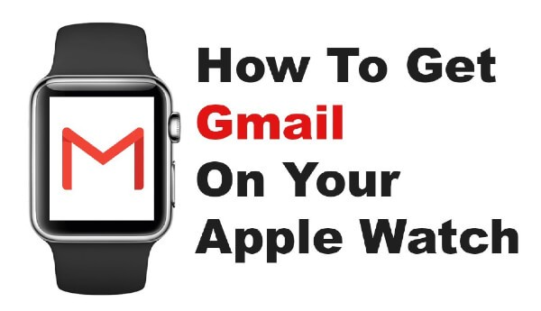 How to Install and Use Gmail on Apple Watch