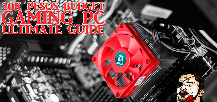 Building a 20K Pesos Gaming PC From Scratch