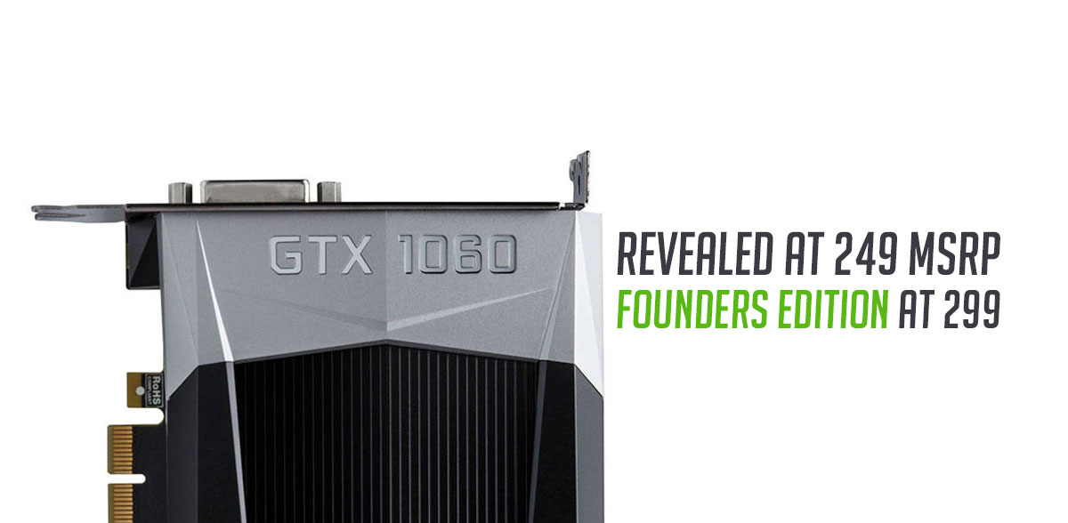 Nvidia GeForce GTX 1060 Revealed At 249 USD