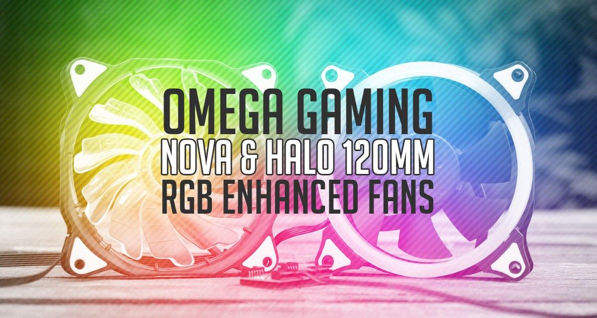 OMEGA NOVA & HALO 120mm Fan Series Overview   TechPorn