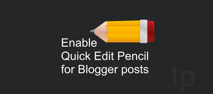 Blogger Quick Edit Pencil