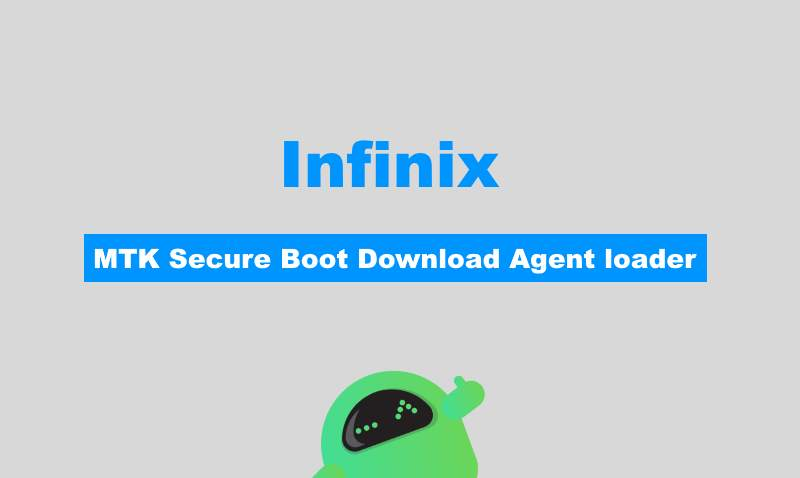 Download Infinix MTK Secure Boot Download Agent loader Files